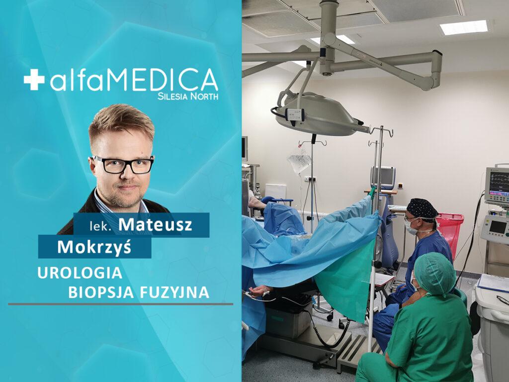 Mateusz Mokrzyś biopsja fuzyjna urologia